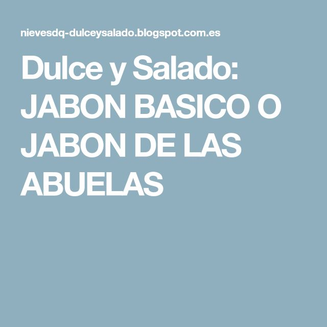Dulce y Salado: JABON BASICO O JABON DE LAS ABUELAS