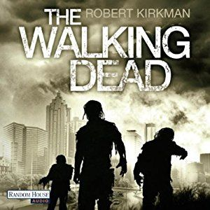 The Walking Dead (Hörbuch-Download): Amazon.de: Michael Hansonis, Robert Kirkman, Jay Bonansinga, Deutschland Random House Audio: Bücher