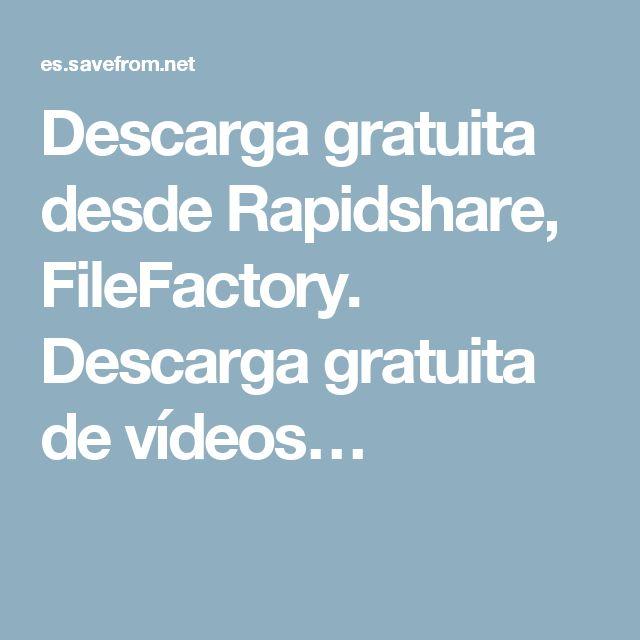 Descarga gratuita desde Rapidshare, FileFactory. Descarga gratuita de vídeos…