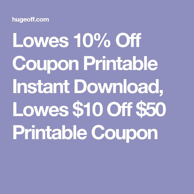Lowes 10% Off Coupon Printable Instant Download, Lowes $10 Off $50 Printable Coupon | $ saving ...