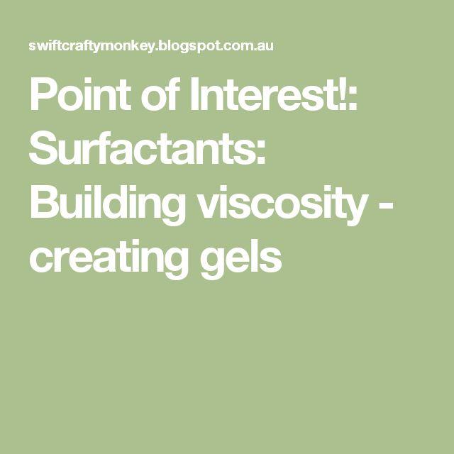Point of Interest!: Surfactants: Building viscosity - creating gels