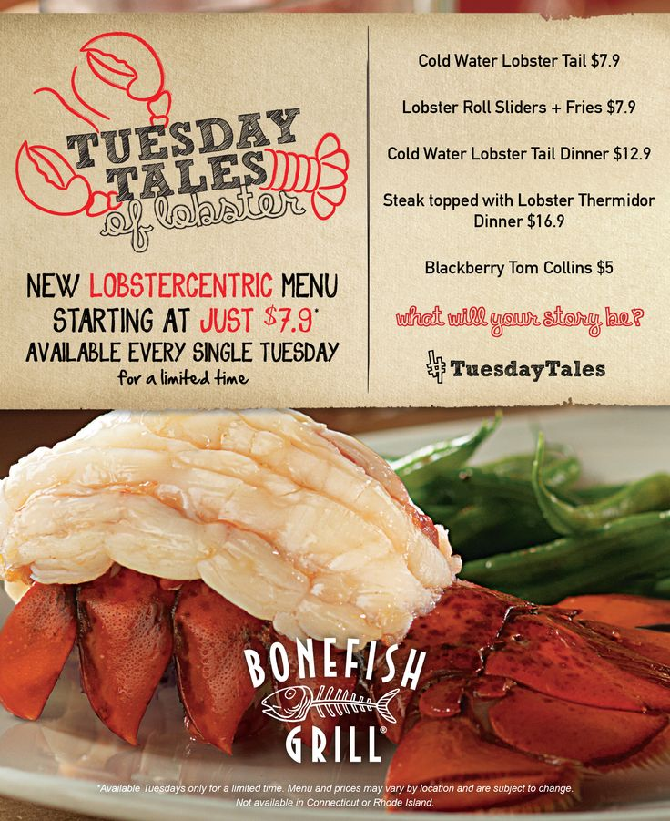 What a lobster tale! New LOBSTERCENTRIC menu starting at just $7.9 every Tuesday @Bonefish Grill. View the delicious menu at BonefishGrill.com/Tales. Available Tuesdays only for a limited time. Menu and prices may vary by location and are subject to change. Not available in CT or RI.