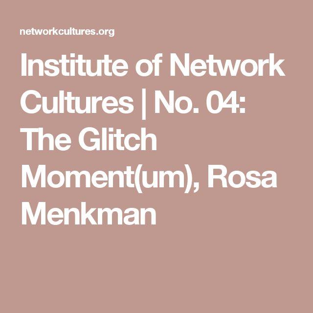 Institute of Network Cultures | No. 04: The Glitch Moment(um), Rosa Menkman