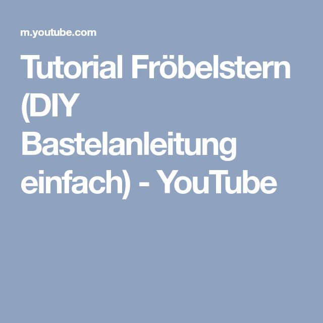 Tutorial Fröbelstern (DIY Bastelanleitung einfach) - YouTube
