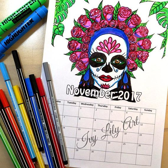 Printable Coloring Calendar November 2017 Sugar Skull Girl. November 2017 Coloring Calendar! Printable PDF coloring calendar you can download instantly with a portrait of a sugar skull girl a.k.a. La Calavera Catrina. This listing only includes the calendar page for November 2017. The name of the month can also be colored.