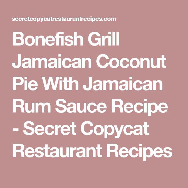 Bonefish Grill Jamaican Coconut Pie With Jamaican Rum Sauce Recipe - Secret Copycat Restaurant Recipes