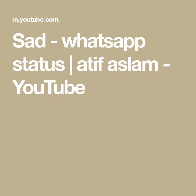 Sad – whatsapp status | atif aslam – YouTube