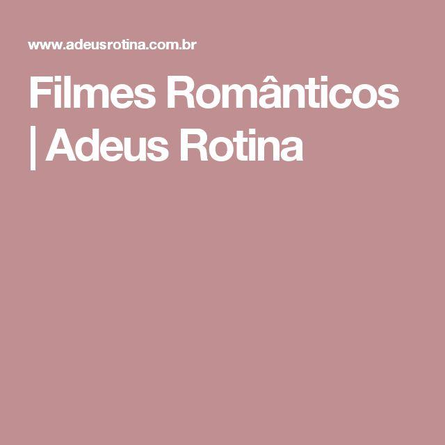 Filmes Românticos   Adeus Rotina