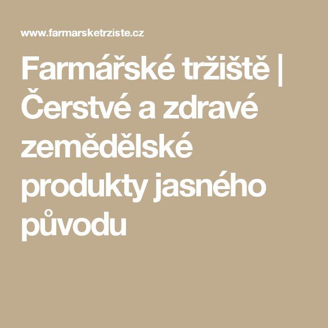 Farmářské tržiště | Čerstvé a zdravé zemědělské produkty jasného původu