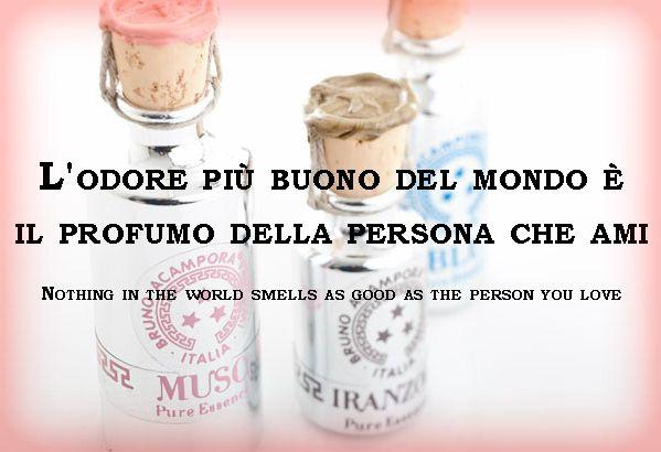 L'odore più buono del mondo è il profumo della persona che ami  (Nothing in the world smells as good as the person you love) #perfume #brunoacamporaprofumi