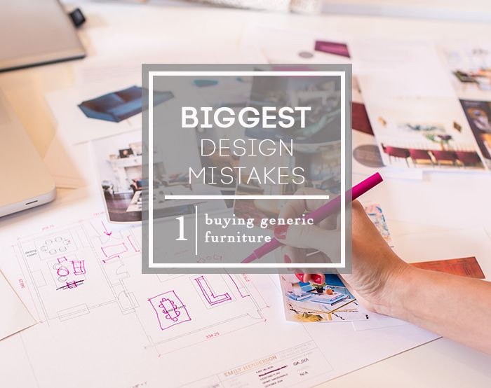 I totally agree with #EmilyHenderson - Biggest Design Mistakes_buying generic furniture_roundup_emily henderson_expert advice
