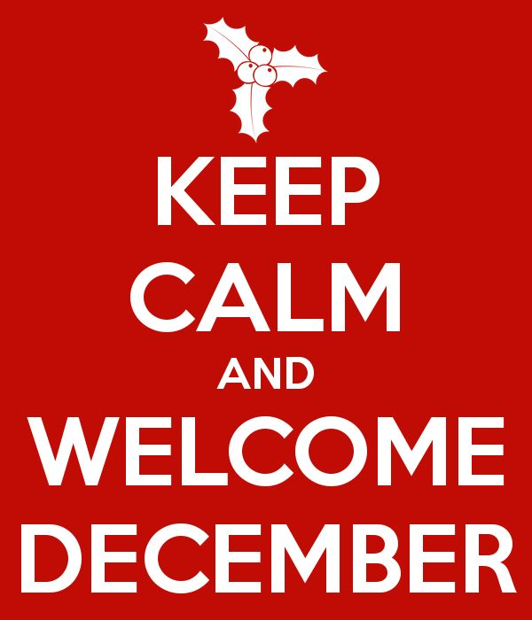 Keep Calm and Welcome December #xmas, #christmas, #december