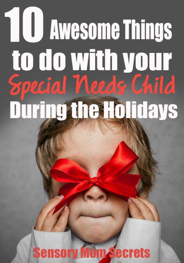 10 Awesome Things to do with your Special Needs Child During the Holidays.