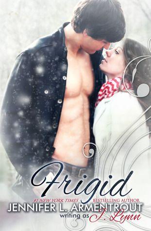 Frigid by J. Lynn / Jennifer L. Armentrout | Publisher: Spencer Hill Press | Release Date: July 30, 2013 | www.jenniferarmentrout.com | Contemporary Romance / New Adult