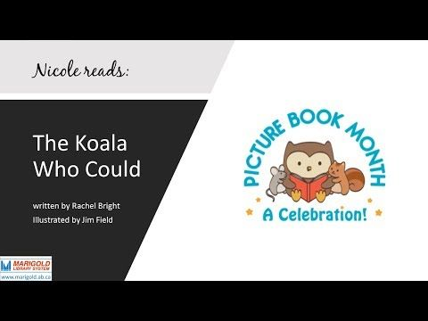 """In celebration of Picture Book Month 2017, Marigold Library System staff member Nicole reads """"The Koala Who Could"""" by Rachel Bright"""