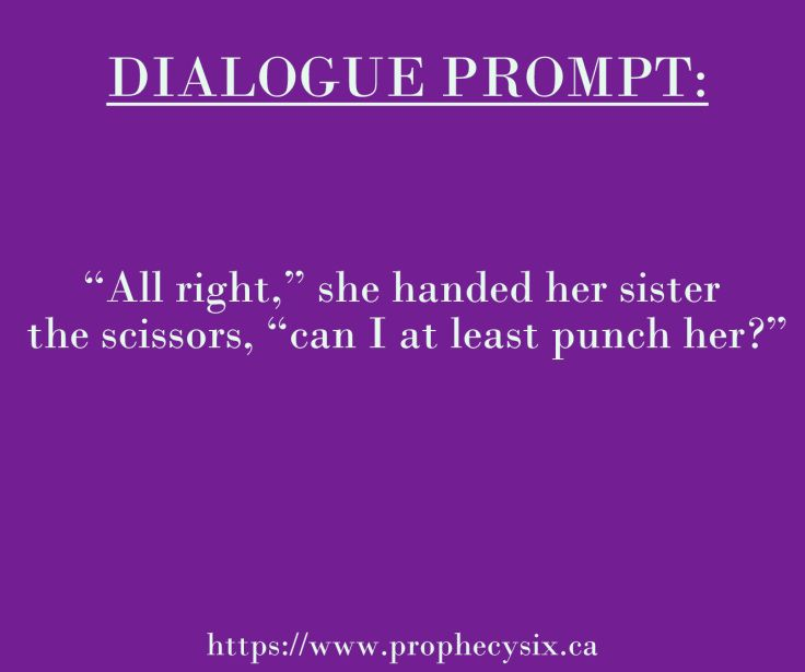 Writing Prompt // Relationship Prompt // Story ideas // Young Adult // Dialogue Prompt // Sister Prompt