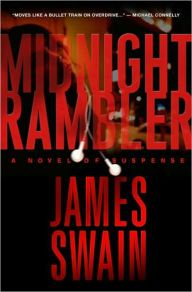"""Midnight Rambler By James Swain - A riveting novel that """"moves like a bullet-train on overdrive"""" (Michael Connelly): When the infamous """"Midnight Rambler"""" is released from prison, Jack Carpenter — the grizzled ex-cop who arrested him— is convinced the state has freed a madman. But the truth is far more shocking… """"Kept me up all night long"""" (Tess Gerritsen)."""