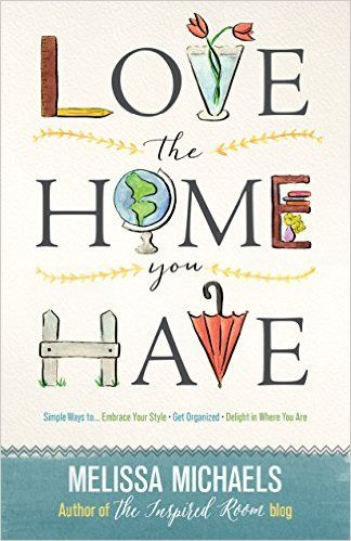 Love the Home You Have by Melissa Michaels. I have been following her blog for some time now, and enjoyed this book.