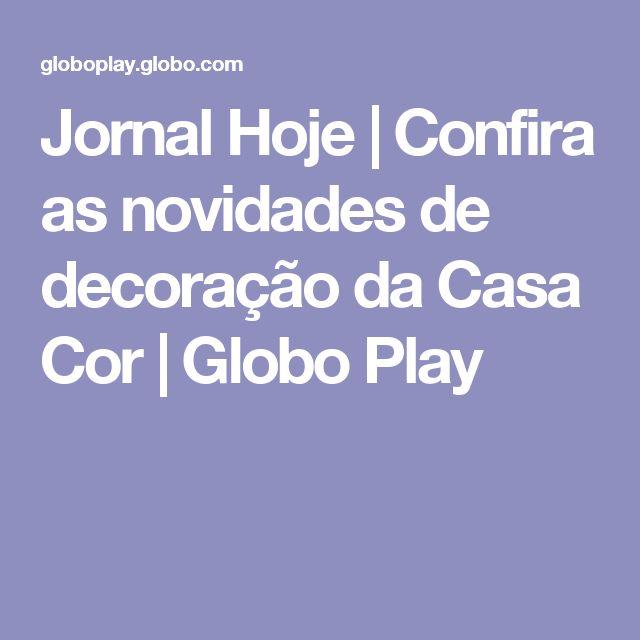 Jornal Hoje   Confira as novidades de decoração da Casa Cor   Globo Play