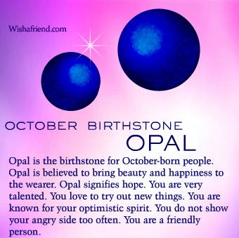 October Birthstone   Learn more about the birthstone for October, which is Opal. Know all about the October birthstone Opal here.