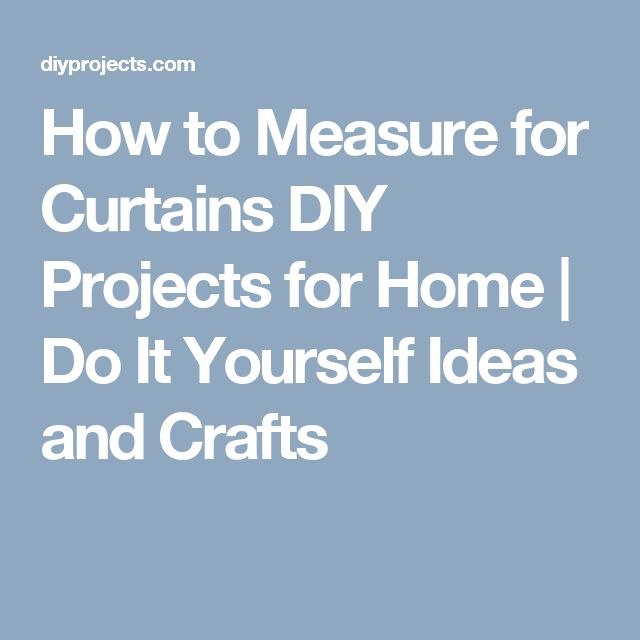 How to Measure for Curtains DIY Projects for Home | Do It Yourself Ideas and Crafts