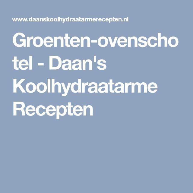 Groenten-ovenschotel - Daan's Koolhydraatarme Recepten