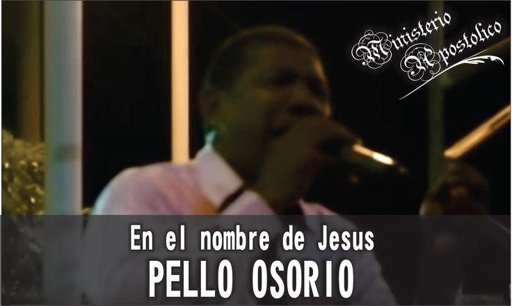 en el nombre de Jesus-Pello Osorio