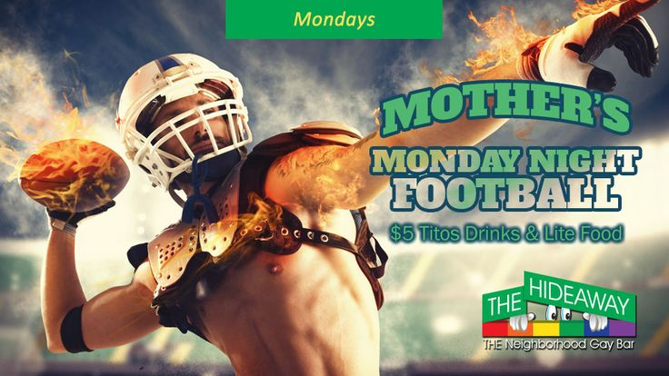 "The Hideaway Atlanta Watch Monday Night Football with Jay ""Mother"" Malloy. $5 Tito's Vodka drinks and lite food."