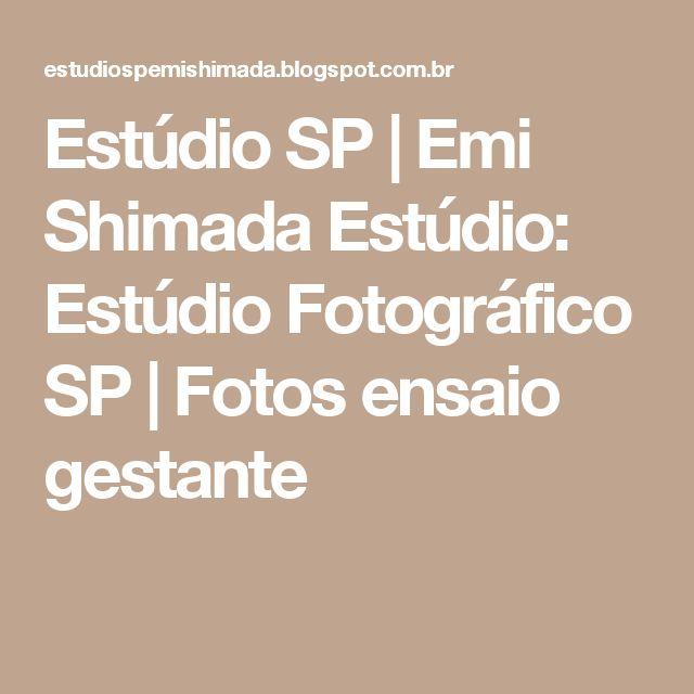 Estúdio SP   Emi Shimada Estúdio: Estúdio Fotográfico SP   Fotos ensaio gestante