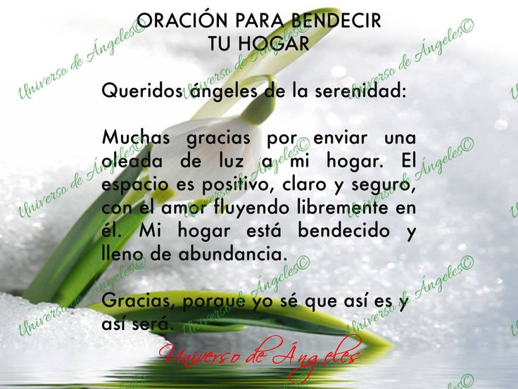 ORACIÓN PARA BENDECIR TU HOGAR  #UniversoDeAngeles www.facebook.com/UniversoDeAngeles