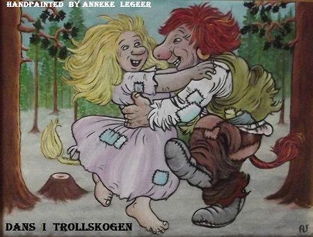 """ Dans i Trollskogen  "" , handpainted by Anneke Legeer , the Netherlands ,  inspired by Rolf Lidberg.           Weert  , 7 januari 2017."