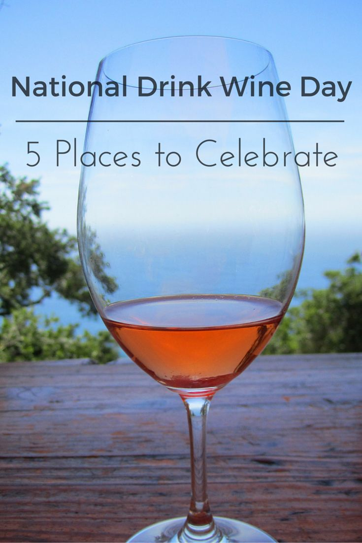 Five Fabulous Places to Celebrate National Drink Wine Day! http://www.travelingwithoutanet.com