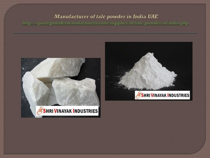 """""""Manufacturer of talc powder in India UAE http://quartzpowdermanufacturers.com/supplier-of-talc-powder-in-india.php Talc powder is commonly used to decrease rub because it is very fine, softest and greasy. Talc powder is used as the filler of rigid medicines. Talc is widely used in agriculture and food, mold release agents, wastewater treatment, ceramics and others. Our Industry's major markets include paper, plastics, rubber, coatings, cosmetics and adhesives and are sold well in India and…"""