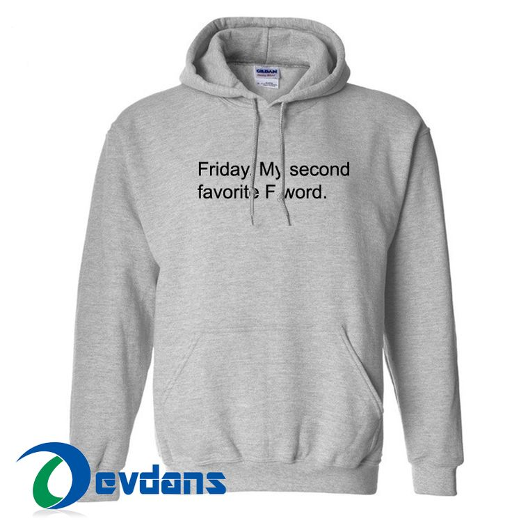 Like and Share if you want this  Friday My Second favorite F Word Hoodie Unisex Adult Unisex Adult     Tag a friend who would love this!     $28.99    Buy one here---> https://www.devdans.com/product/friday-second-favorite-f-word-hoodie-unisex-adult-unisex-adult/