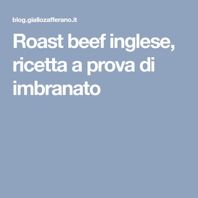 Roast beef inglese, ricetta a prova di imbranato