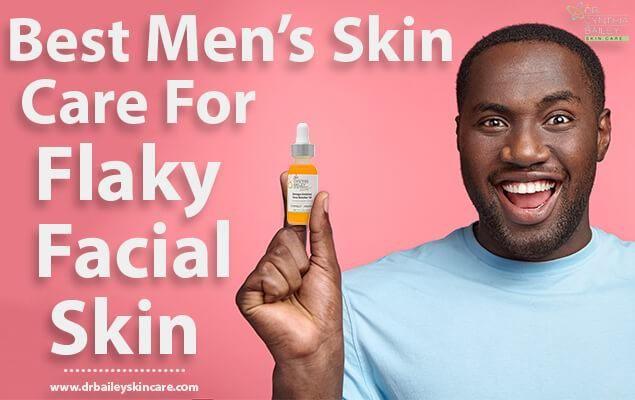 Best Skin Care For Men S Dry Flaky Facial Skin Flaky Facial Skin Dry Flaky Facial Skin Flacky Skin