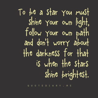 To be a star......: Trav'Lin Lights, Shinee Bright, Stars Quotes, So True, Twinkle Twinkle, Don'T Worry, Favorite Quotes, Inspiration Quotes, The Dark