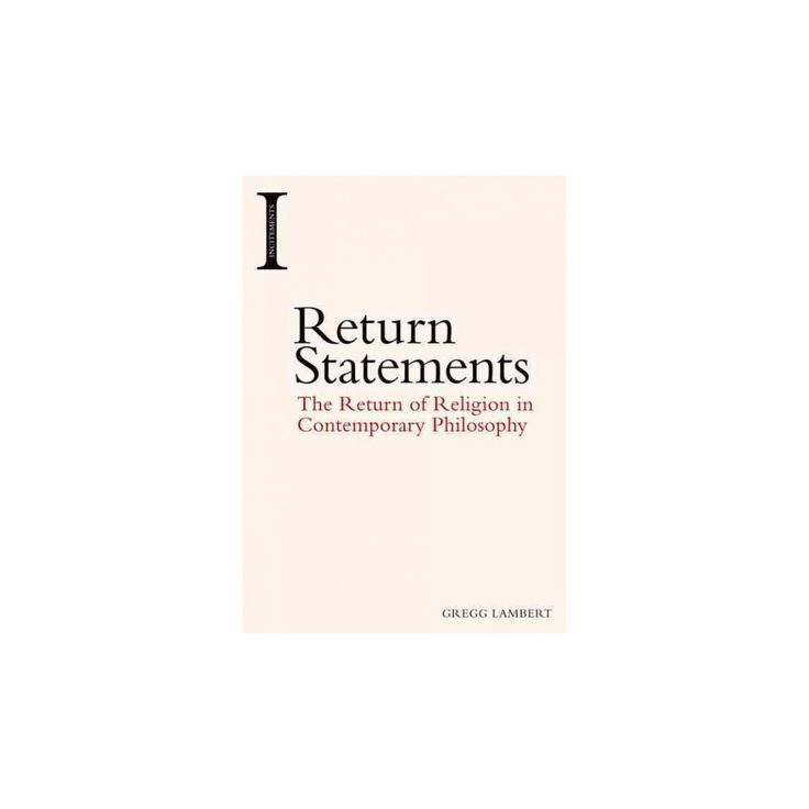 Return Statements : The Return of Religion in Contemporary Philosophy (Hardcover) (Gregg Lambert)