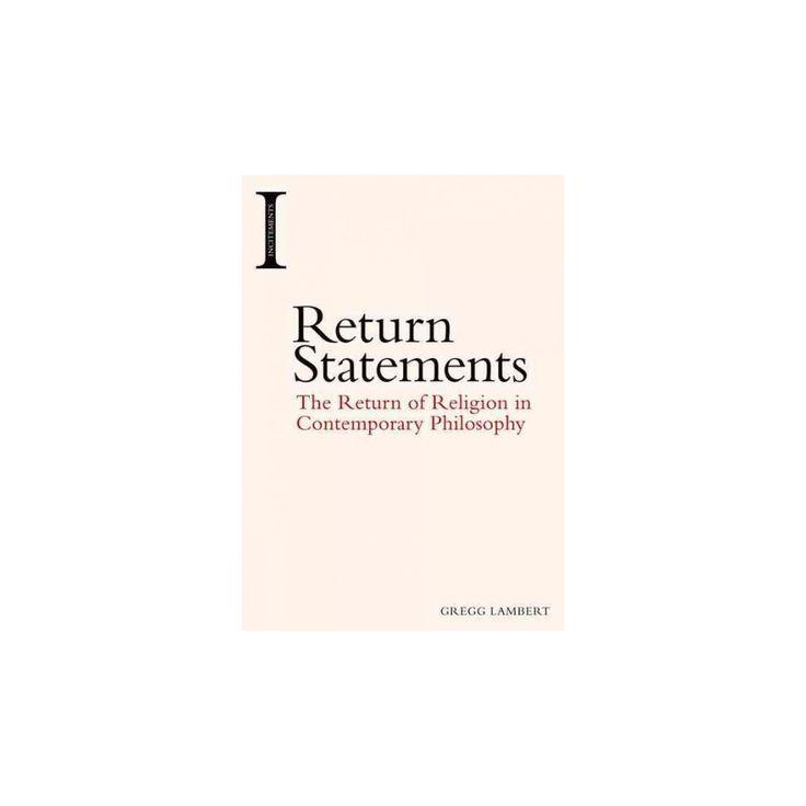 Return Statements : The Return of Religion in Contemporary Philosophy (Hardcover) (Gregg Lambert)