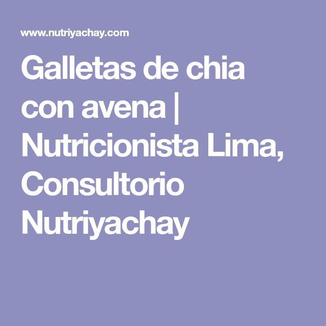 Galletas de chia con avena | Nutricionista Lima, Consultorio Nutriyachay