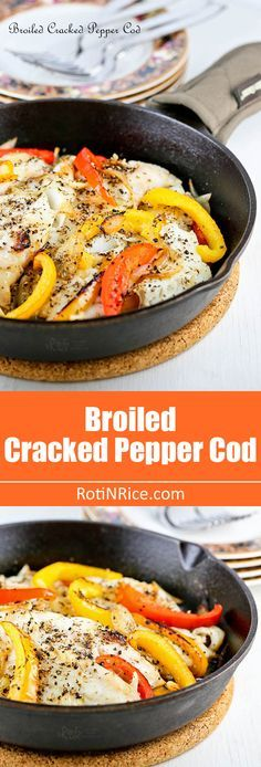 Healthy and delicious Broiled Cracked Pepper Cod with sweet bell peppers, onions, and garlic. Serve it with rice or potatoes for a tasty weeknight meal.   RotiNRice.com