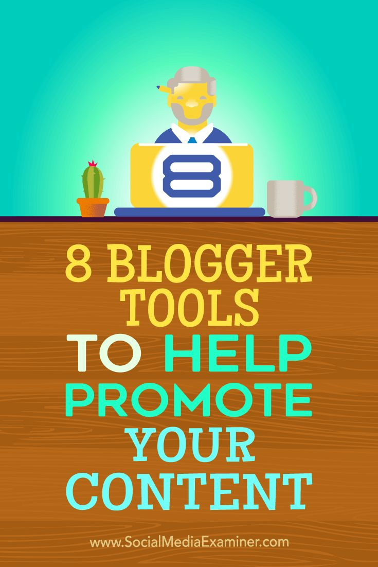 Tips on eight blogger tools you can use to help promote your content.