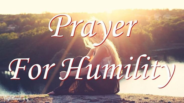 Prayer for Humility and Patience, God Instructed us to be Meek and Humble