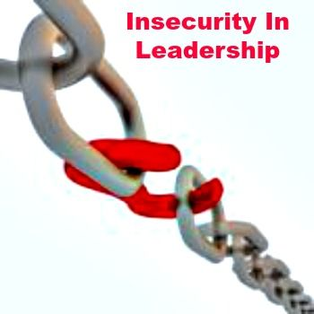 3 Ways To Manage Insecurity In Leadership!!!   NEAMAT TAWADROUS