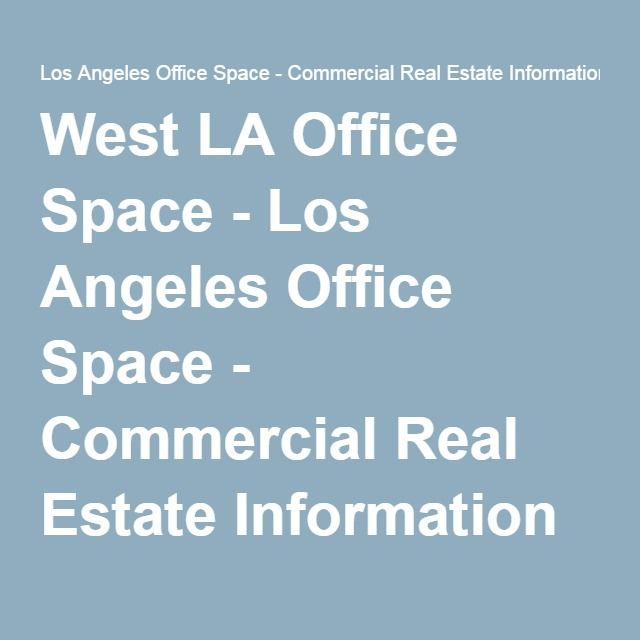 West LA Office Space - Los Angeles Office Space - Commercial Real Estate Information