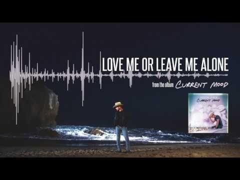 Dustin Lynch - Love Me Or Leave Me Alone (Official Audio) ft. Karen Fairchild - YouTube