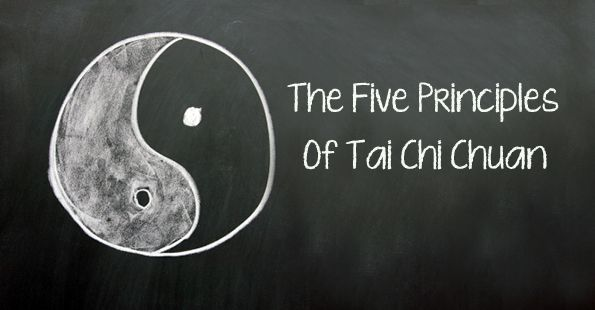 The Five Principals of Tai Chi Chuan Posted on May 19, 2014 by Garret Manibog in Tai Chi.