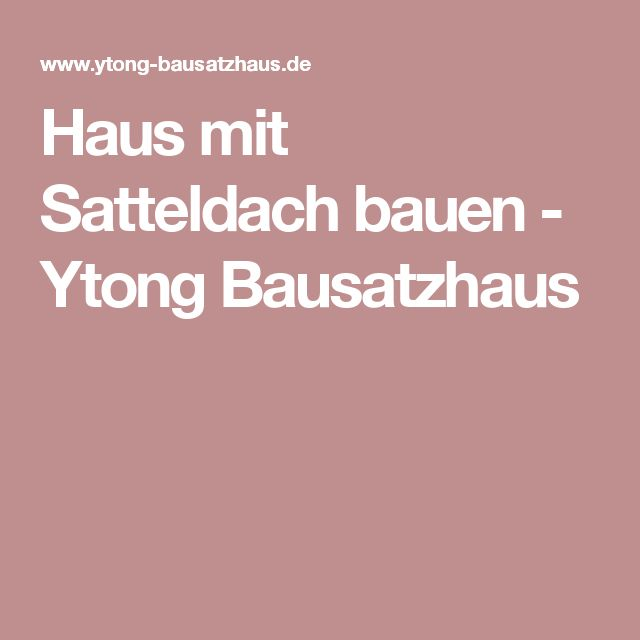 Haus mit Satteldach bauen - Ytong Bausatzhaus