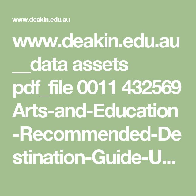 www.deakin.edu.au __data assets pdf_file 0011 432569 Arts-and-Education-Recommended-Destination-Guide-Updated-August-2015.pdf
