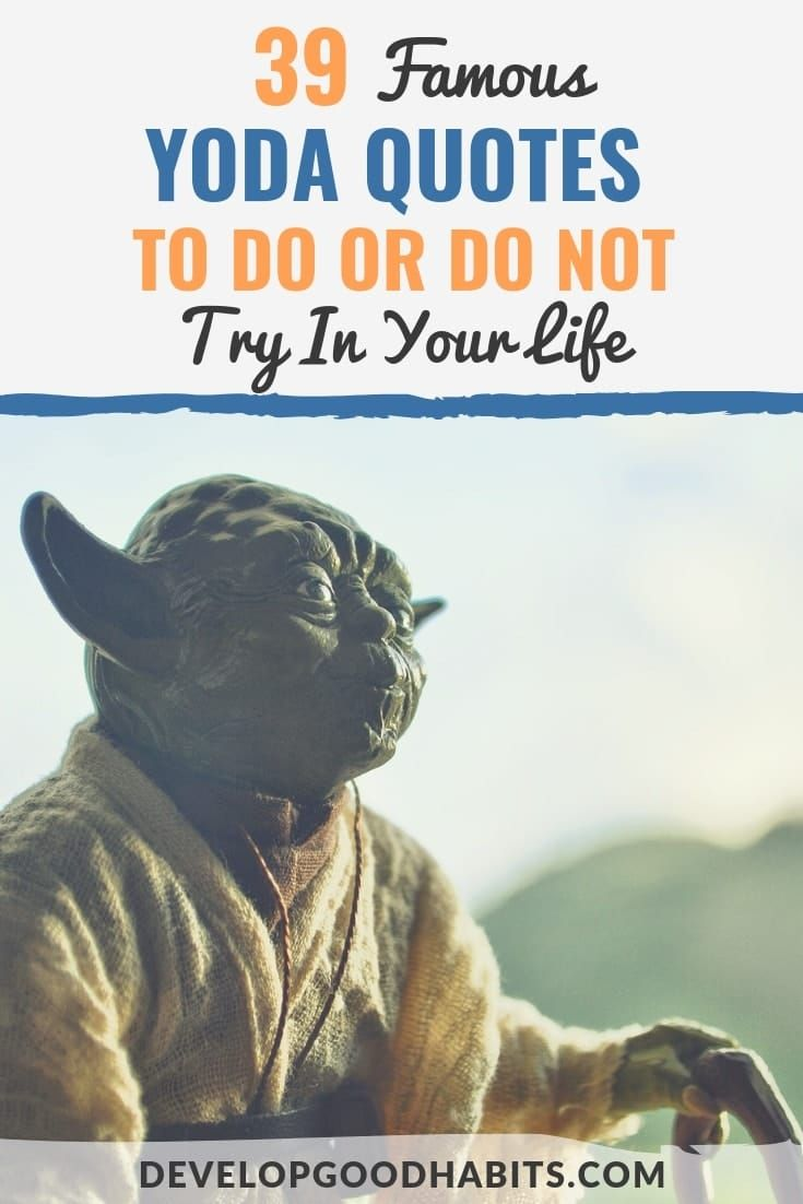 39 Famous Yoda Quotes To Do Or Do Not Try In Your Life